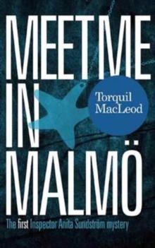 Meet Me in Malmo : The First Inspector Anita Sundstrom Mystery, Paperback / softback Book