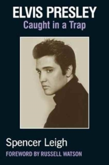 Elvis Presley : Caught in a Trap, Paperback Book