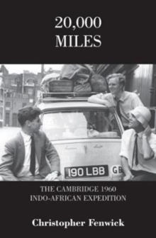 20,000 Miles : The Cambridge 1960 Indo-African Expedition, Paperback Book