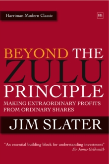 Beyond The Zulu Principle : Extraordinary Profits from Growth Shares, Hardback Book