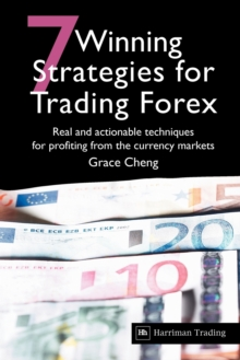 7 Winning Strategies For Trading Forex : Real and actionable techniques for profiting from the currency markets, Paperback Book