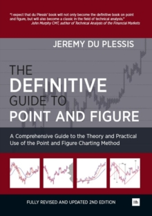 The Definitive Guide to Point and Figure : A Comprehensive Guide to the Theory and Practical Use of the Point and Figure Charting Method, EPUB eBook