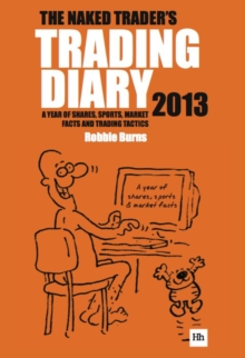 The Naked Trader Diary 2013 : A year of shares, sports, market facts and trading tactics, EPUB eBook