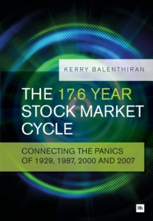 The 17.6 Year Stock Market Cycle : Connecting the Panics of 1929, 1987, 2000 and 2007, Paperback Book