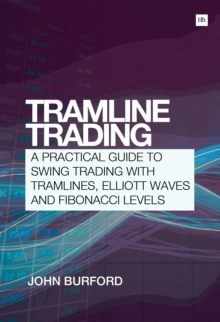 Tramline Trading : A practical guide to swing trading with tramlines, Elliott Waves and Fibonacci levels, Paperback Book