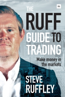 The Ruff Guide to Trading : Make money in the markets, Paperback / softback Book