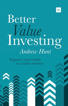 Better Value Investing : A Simple Guide to Improving Your Results as a Value Investor, Paperback Book