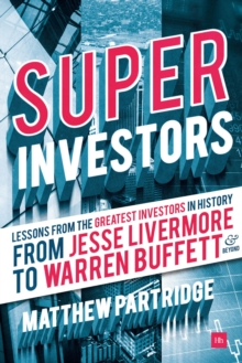 Superinvestors : Lessons from the Greatest Investors in History, Paperback Book