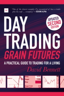Day Trading Grain Futures : A practical guide to trading for a living, EPUB eBook