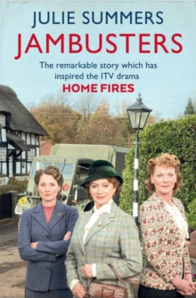 Jambusters : The remarkable story which has inspired the ITV drama Home Fires, EPUB eBook