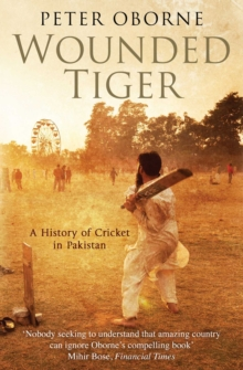 Wounded Tiger : A History of Cricket in Pakistan, EPUB eBook