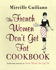 The French Women Don't Get Fat Cookbook, Paperback Book