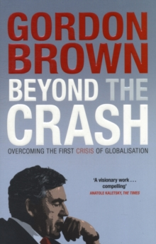 Beyond the Crash : Overcoming the First Crisis of Globalisation, Paperback / softback Book