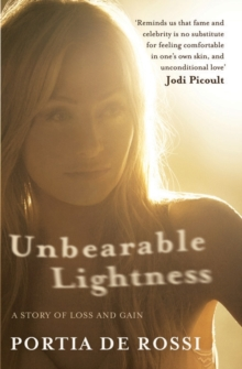 Unbearable Lightness : A Story of Loss and Gain, Paperback / softback Book