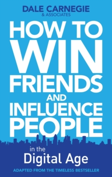How to Win Friends and Influence People in the Digital Age, Paperback / softback Book