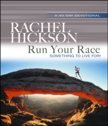 Run Your Race : Something to live for!, Hardback Book