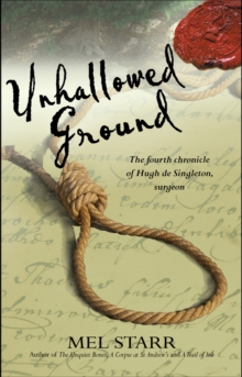 Unhallowed Ground : The Fourth Chronicle of Hugh de Singleton, Surgeon, Paperback Book
