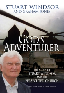 God's Adventurer : The story of Stuart Windsor and the persecuted church, EPUB eBook