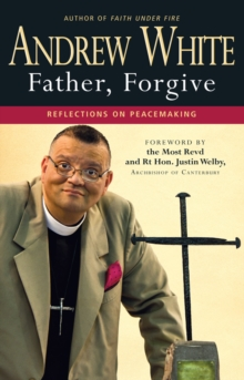 Father, Forgive : Reflections on Peacemaking, Paperback Book