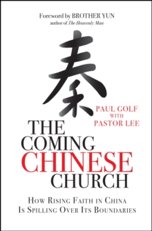 The Coming Chinese Church : How rising faith in China is spilling over its boundaries, Paperback / softback Book