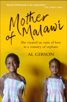 Mother of Malawi : She created an oasis of love in a country of orphans, Paperback / softback Book