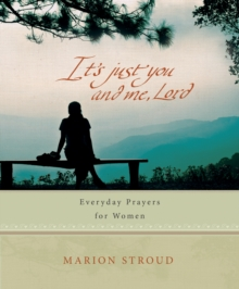 It's Just You and Me, Lord : Everyday prayers for women, Hardback Book