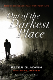 Out of the Darkest Place : God's Comeback Plan for Your Life, Paperback Book