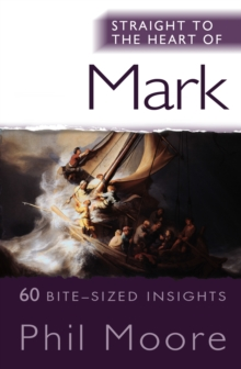 Straight to the Heart of Mark : 60 bite-sinsightsized, Paperback Book