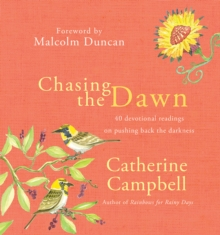 Chasing the Dawn : 40 Devotional Readings on Pushing Back the Darkness, Hardback Book