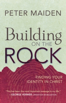 Building on the Rock : Finding Your Identity in Christ, Paperback Book
