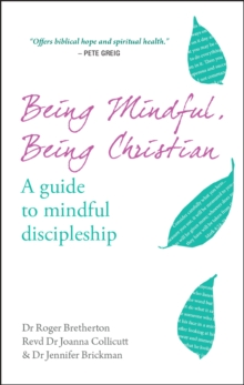 Being Mindful, Being Christian : An guide to mindful discipleship, EPUB eBook