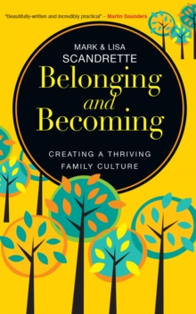 Belonging and Becoming : Creating a Thriving Family, Paperback Book