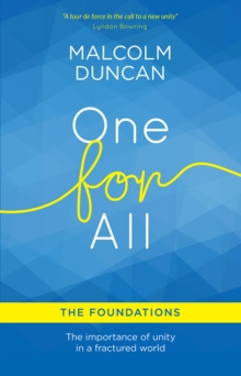 One for All: The Foundations : The Importance of Unity in a Fractured World, Paperback Book