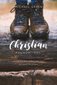 Christian Foundations : A discipleship guide for new Christians, Paperback Book