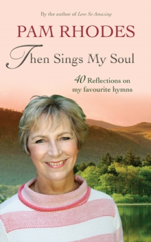 Then Sings My Soul : 40 Reflections on my favourite hymns, Paperback Book