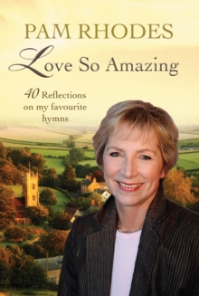 Love So Amazing : 40 reflections on my favourite hymns, Paperback / softback Book