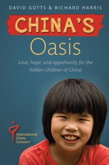 China's Oasis : Love, hope, and opportunity for the hidden children of China, EPUB eBook