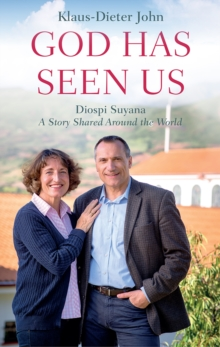 God Has Seen Us : Diospi Suyana - A Story Shared Around the World, Paperback / softback Book