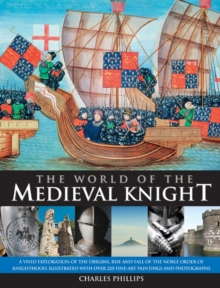 The World of the Medieval Knight, Hardback Book