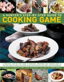 Hunter's Step by Step Guide to Cooking Game, Paperback Book
