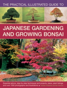 Practical Illustrated Guide to Japanese Gardening and Growing Bonsai, Hardback Book