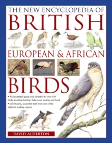 The New Encyclopedia of British, European & African Birds : An Illustrated Guide and Identifier to Over 550 Birds, Profiling Habitat, Behaviour, Nesting and Food, Paperback Book