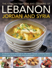 Illustrated Food & Cooking of Lebanon, Jordan & Syria, Hardback Book