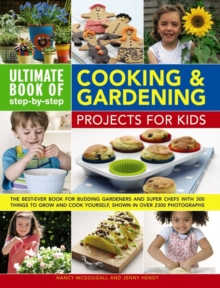Ultimate Book of Step-by-Step Cooking & Gardening Projects for Kids, Paperback Book
