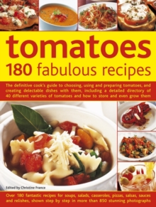 Tomatoes: 180 Fabulous Recipes, Hardback Book