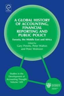 Global History of Accounting, Financial Reporting and Public Policy : Eurasia, Middle East and Africa, Hardback Book