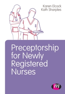 Preceptorship for Newly Registered Nurses, Paperback / softback Book