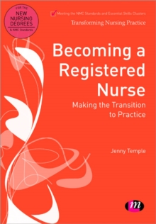 Becoming a Registered Nurse : Making the transition to practice, Paperback / softback Book