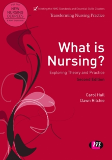 What is Nursing? Exploring Theory and Practice : Exploring Theory and Practice, Paperback Book