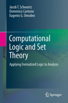 Computational Logic and Set Theory : Applying Formalized Logic to Analysis, Hardback Book